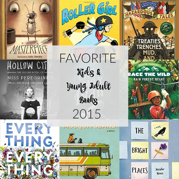 The best young adult and kids books we read in 2015. Featuring 9 of our favorites including chapter books, read aloud books and graphic novels. YA Books | Childrens Books