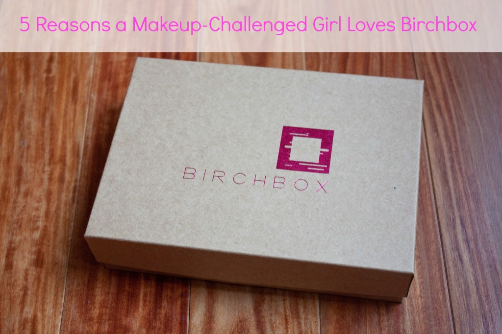 5 Reasons a Makeup-Challenged Girl Loves Birchbox