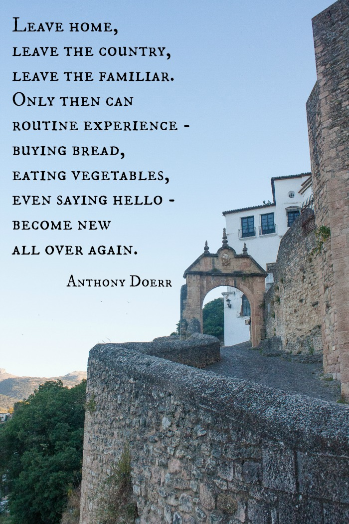 One of my favorite quotes about travel from novelist Anthony Doerr. Inspirational Quotes | Spain | Ronda