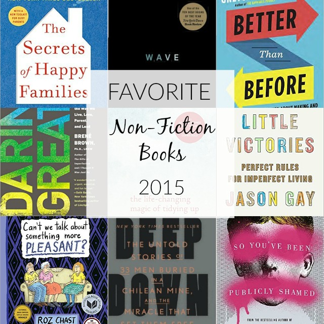 Nine of the best non-fiction books I read in 2015, covering topics from tidying up to parenting, habits to vulnerability, and all kinds of good stuff in between.