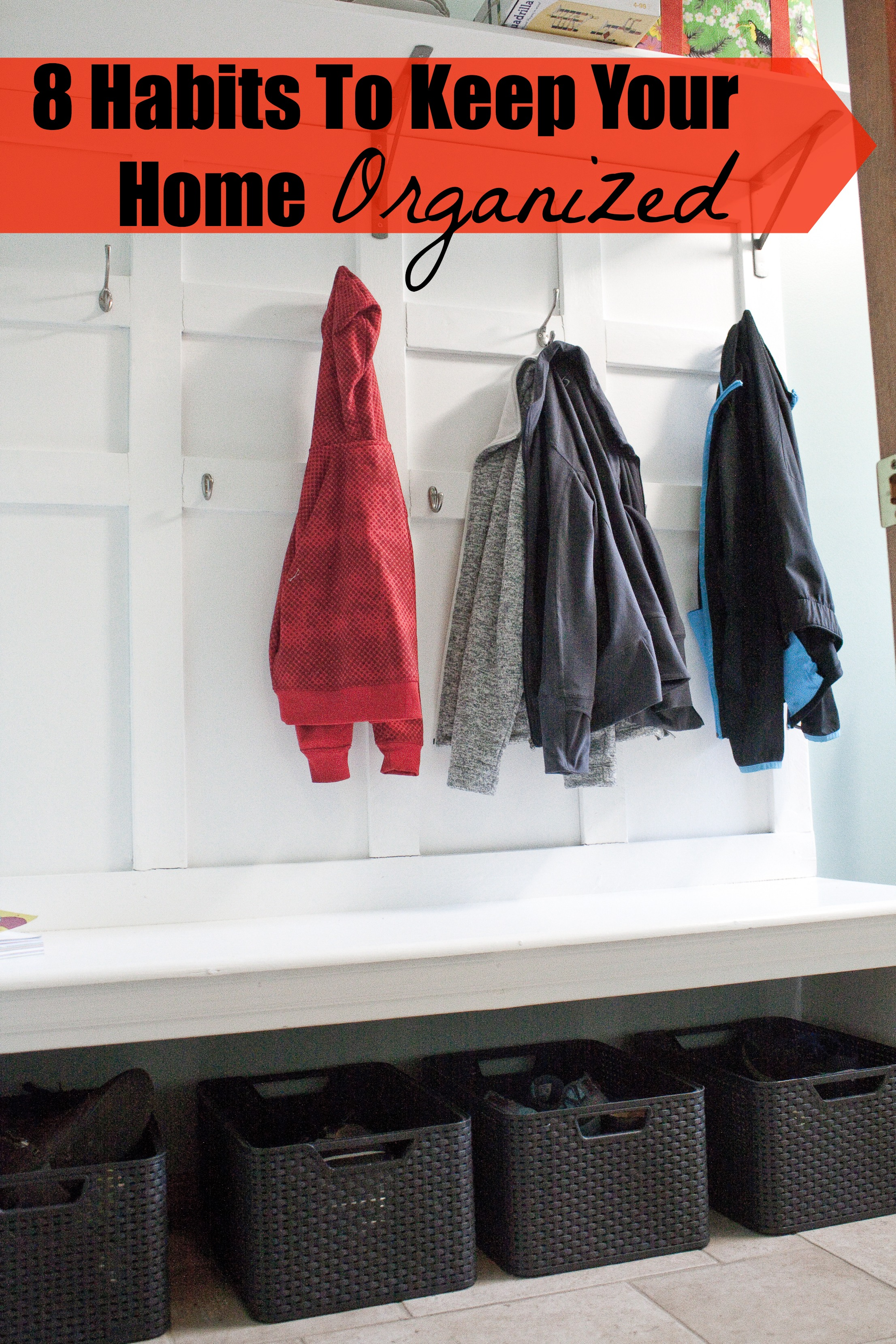 8 Habits To Keep Your Home Organized