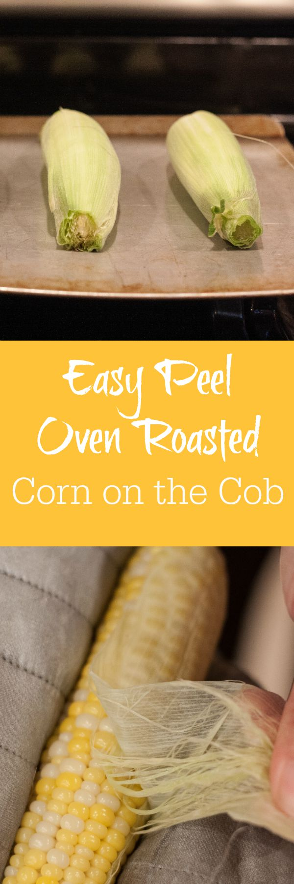 Oven Roasted Corn on the Cob: a  recipe for the easiest, no-mess, no-shuck corn. The silks melt into the husks and slip right off after baking!  Easy Recipe | Vegetable Recipes | Recipes for a Crowd